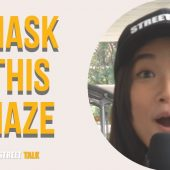 MASK THIS HAZE | STREET TALK 2.0