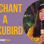 TO CHANT A KUKUBIRD | STREET TALK 2.0