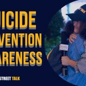 SUICIDE PREVENTION AWARENESS MONTH | STREET TALK 2.0