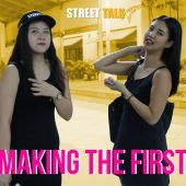 GIRLS MAKING THE FIRST MOVE | STREET TALK 2.0