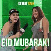 EID MUBARAK! | STREET TALK 2.0